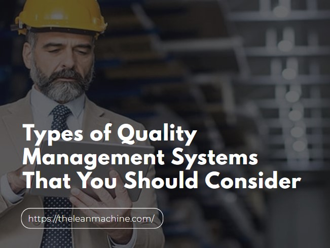 Types of Quality Management Systems