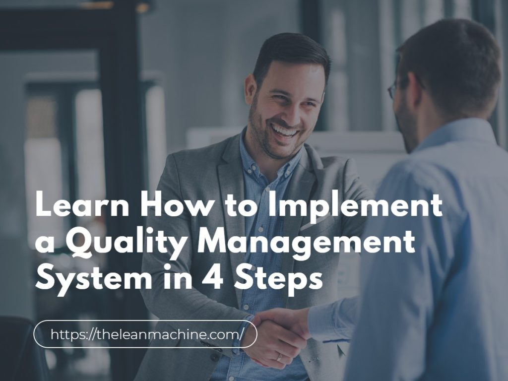 Learn How to Implement a Quality Management System in 4 Steps